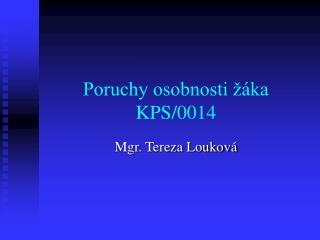 Poruchy osobnosti žáka KPS/0014