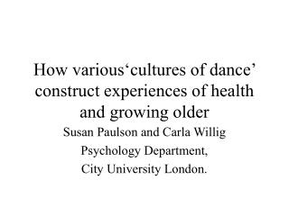 How various'cultures of dance' construct experiences of health and growing older