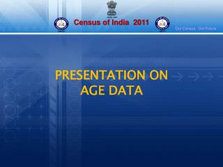 PRESENTATION ON AGE DATA