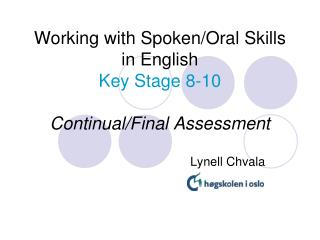 Working with Spoken/Oral Skills in English Key Stage 8-10 Continual/Final Assessment