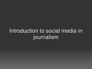 Introduction to social media in journalism