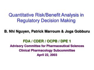 Quantitative Risk/Benefit Analysis in Regulatory Decision Making