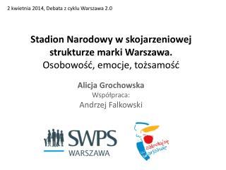 Stadion Narodowy w skojarzeniowej strukturze marki Warszawa. Osobowość, emocje, tożsamość
