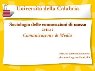 Università della Calabria Sociologia delle comucazioni di massa 2011-12 Comunicazione & Media