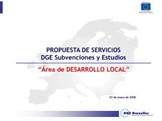 PROPUESTA DE SERVICIOS DGE Subvenciones y Estudios