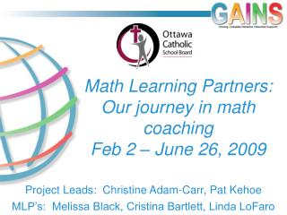 Math Learning Partners: Our journey in math coaching Feb 2 – June 26, 2009