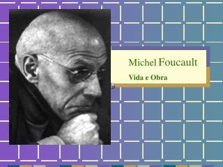 Michel Foucault Vida e Obra