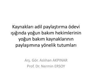 Arş. Gör. Aslıhan AKPINAR Prof. Dr. Nermin ERSOY
