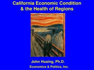 California Economic Condition & the Health of Regions