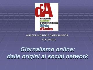 Giornalismo online:  dalle origini ai social network