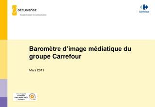 Baromètre d'image médiatique du groupe Carrefour