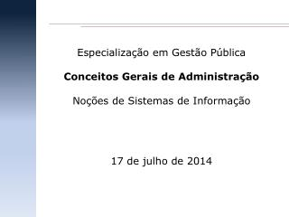 Especialização em Gestão Pública Conceitos Gerais de Administração