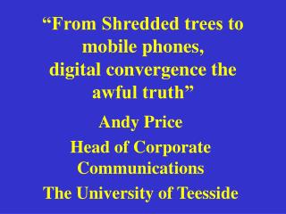 """From Shredded trees to mobile phones, digital convergence the awful truth"""