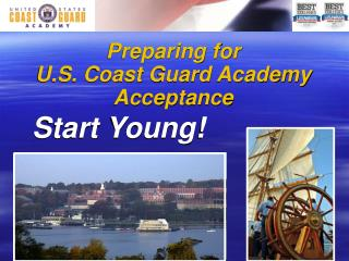 Preparing for  U.S. Coast Guard Academy Acceptance Start Young!