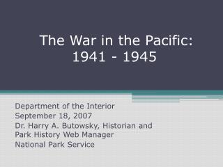 The War in the Pacific:  1941 - 1945