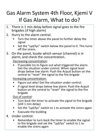 Gas Alarm System 4th Floor, Kjemi V If Gas Alarm, What to do?