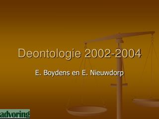Deontologie 2002-2004