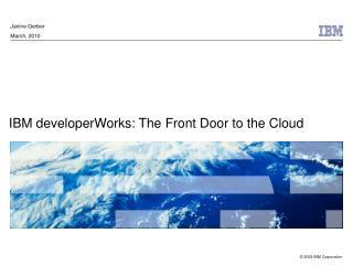 IBM developerWorks: The Front Door to the Cloud