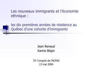 Jean Renaud Karine Bégin 72 e  Congrès de l'ACFAS 13 mai 2004