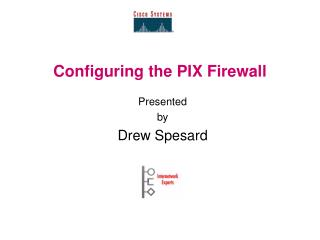 Configuring the PIX Firewall