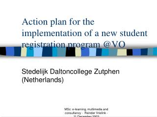 Action plan for the implementation of a new student registration program @VO