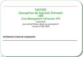 NSY102 Conception de logiciels Intranet  JMX Java Management eXtension API