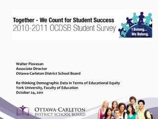 Walter Piovesan Associate Director Ottawa-Carleton District School Board