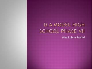 D.A Model High School Phase VII