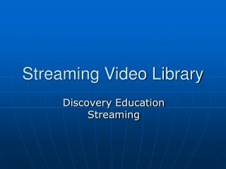 Streaming Video Library