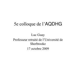 5e colloque de l' AQDHG