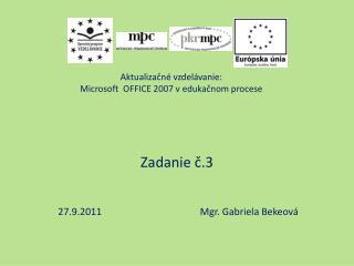 Aktualizačné vzdelávanie:   Microsoft  OFFICE 2007 v edukačnom procese