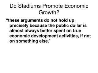 Do Stadiums Promote Economic Growth?