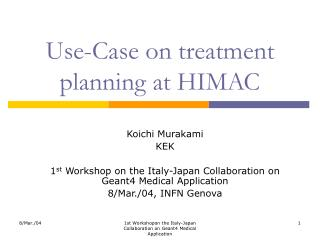 Use-Case on treatment planning at HIMAC