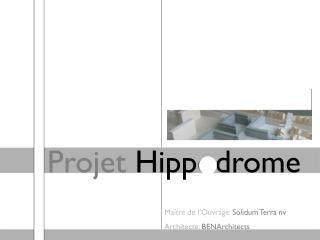 Projet  Hippodrome