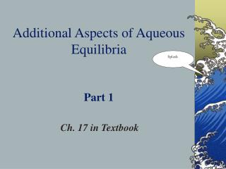 Additional Aspects of Aqueous Equilibria Part 1