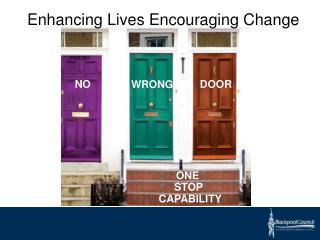 Enhancing Lives Encouraging Change