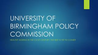 UNIVERSITY OF BIRMINGHAM POLICY COMMISSION