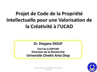 Projet de Code de la Propri t  Intellectuelle pour une Valorisation de la Cr ativit    lUCAD