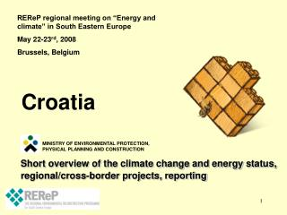 Short overview of the climate change and energy status, regional/cross-border projects, reporting