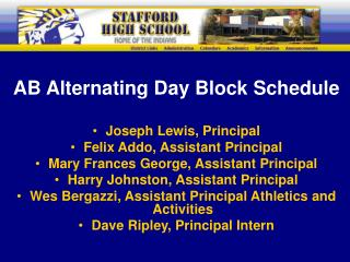 AB Alternating Day Block Schedule Joseph Lewis, Principal Felix Addo, Assistant Principal