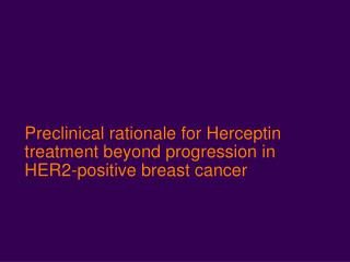 Preclinical rationale for Herceptin treatment beyond progression in HER2-positive breast cancer