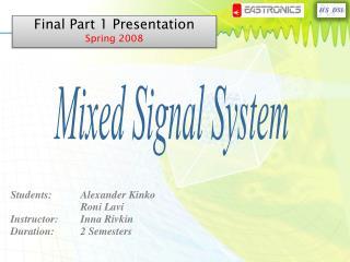 Students:Alexander Kinko Roni Lavi  Instructor:Inna Rivkin Duration:2 Semesters