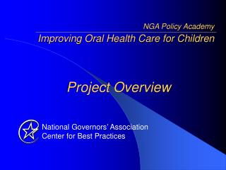 NGA Policy Academy Improving Oral Health Care for Children