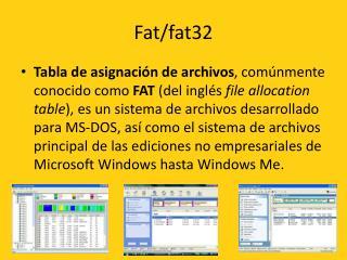 Fat/fat32