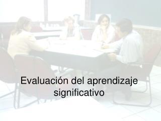 Evaluación del aprendizaje significativo
