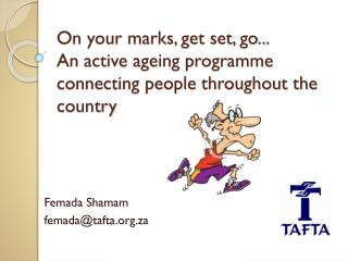 On your marks, get set, go... An active ageing programme connecting people throughout the country