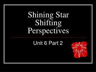 Shining Star  Shifting Perspectives