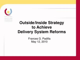 Outside/Inside Strategy  to Achieve  Delivery System Reforms