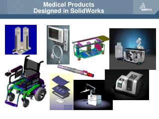 Medical Products  Designed in SolidWorks