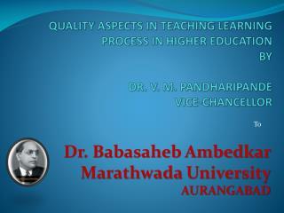 Dr. Babasaheb Ambedkar  Marathwada University  AURANGABAD